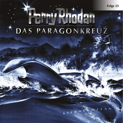 Perry Rhodan Perry Rhodan, Folge 25: Das Paragonkreuz horst hoffmann perry rhodan 2268 das paragonkreuz