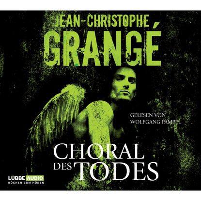 Фото - Jean-Christophe Grangé Choral des Todes jean christophe grangé der steinerne kreis