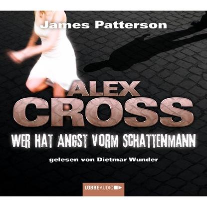 Wer hat Angst vorm Schattenmann - Alex Cross 5