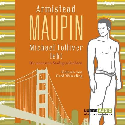 Armistead Maupin Michael Tolliver lebt - Die neuesten Stadtgeschichten armistead maupin michael tolliver lives