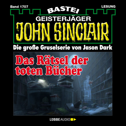 Jason Dark John Sinclair, Band 1707: Das Rätsel der toten Bücher jason dark john sinclair band 1711 der mond mönch