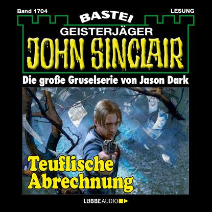 Jason Dark John Sinclair, Band 1704: Teuflische Abrechnung недорого