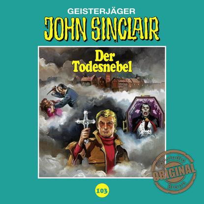 Jason Dark John Sinclair, Tonstudio Braun, Folge 103: Der Todesnebel jason dark john sinclair tonstudio braun folge 53 liebe die der teufel schenkt