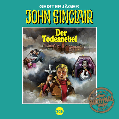 Jason Dark John Sinclair, Tonstudio Braun, Folge 103: Der Todesnebel jason dark john sinclair tonstudio braun folge 23 der leichenbrunnen