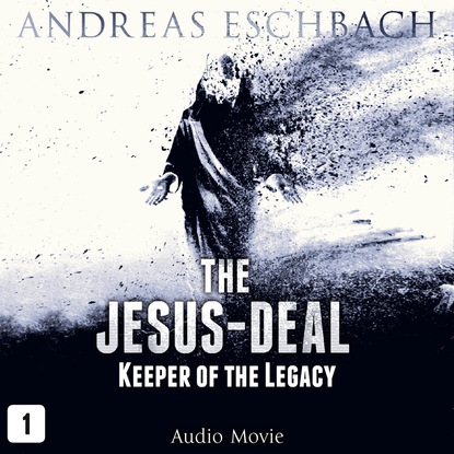 Andreas Eschbach The Jesus-Deal, Episode 1: Keeper of the Legacy (Audio Movie) albom m the time keeper