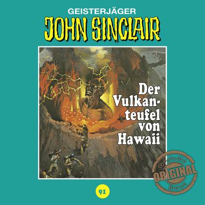 Jason Dark John Sinclair, Tonstudio Braun, Folge 91: Der Vulkanteufel von Hawaii (Ungekürzt) jason dark john sinclair tonstudio braun folge 42 sakuro der dämon