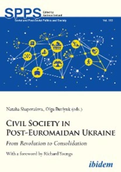 Группа авторов Civil Society in Post-Euromaidan Ukraine intergroup contact and post conflict community reconciliation