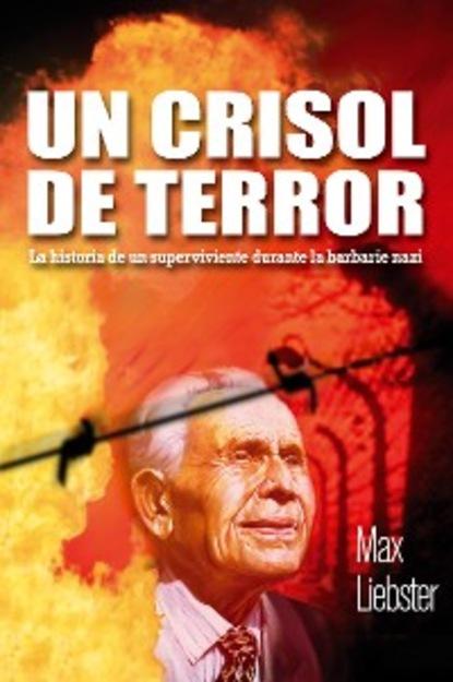 Max Liebster Un crisol de terror max liebster un crisol de terror