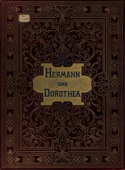 Hermann und Dorothea mit acht Bildern in Kupferdruck nach den Original-Olgemalden