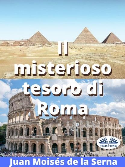 Фото - Dr. Juan Moisés De La Serna Il Misterioso Tesoro Di Roma софи лав un amore come quello
