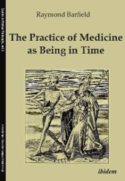 Raymond C. Barfield The Practice of Medicine as Being in Time nick udall the way of nowhere eight questions to release our creative potential