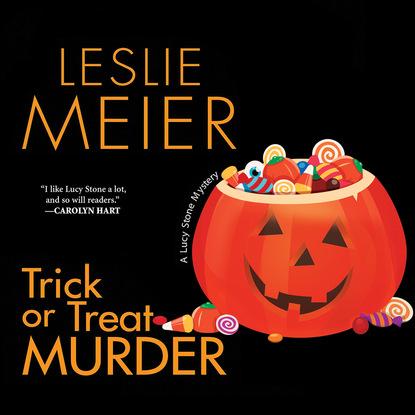 Фото - Leslie Meier Trick or Treat Murder - Lucy Stone, Book 3 (Unabridged) leslie meier christmas cookie murder lucy stone book 6 unabridged