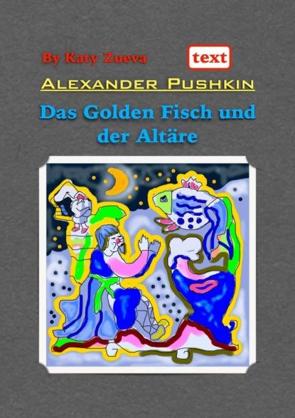 Alexander Pushkin. Das Golden Fisch und der Altäre. Deutsch