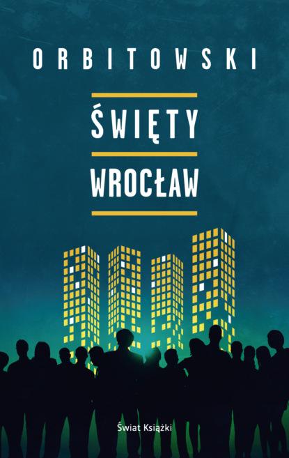 Łukasz Orbitowski Święty Wrocław недорого