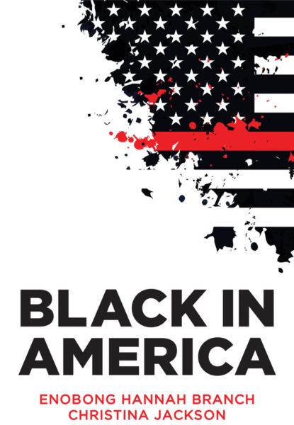 Christina Jackson Black in America john s dinga navigating the contradictions of america