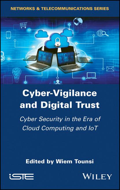Группа авторов Cyber-Vigilance and Digital Trust недорого