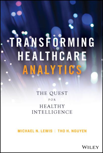 Michael N. Lewis Transforming Healthcare Analytics craig dickstein administrative healthcare data