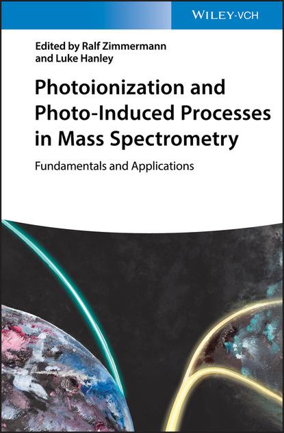 Фото - Группа авторов Photoionization and Photo-Induced Processes in Mass Spectrometry группа авторов modern manufacturing processes
