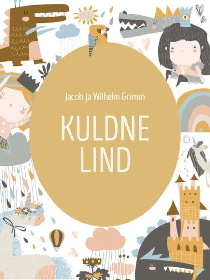 Фото - Jacob Grimm, Wilhelm Grimm Kuldne lind jacob y wilhelm grimm pulgarcito