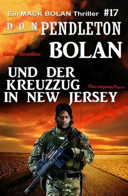 Don Pendleton Bolan und der Kreuzzug in New Jersey: Ein Mack Bolan Thriller #17