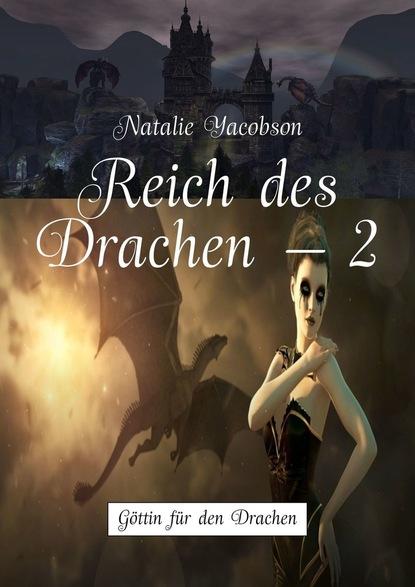 Natalie Yacobson Reich des Drachen–2. Göttin für den Drachen richard a knaak world of warcraft die nacht des drachen