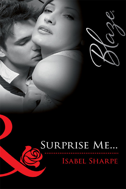 Isabel Sharpe Surprise Me... isabel sharpe surprise me