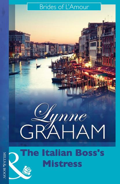 Lynne Graham The Italian Boss's Mistress недорого