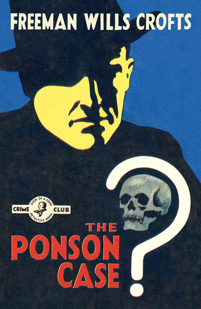 Фото - Freeman Wills Crofts The Ponson Case freeman crofts wills the groote park murder