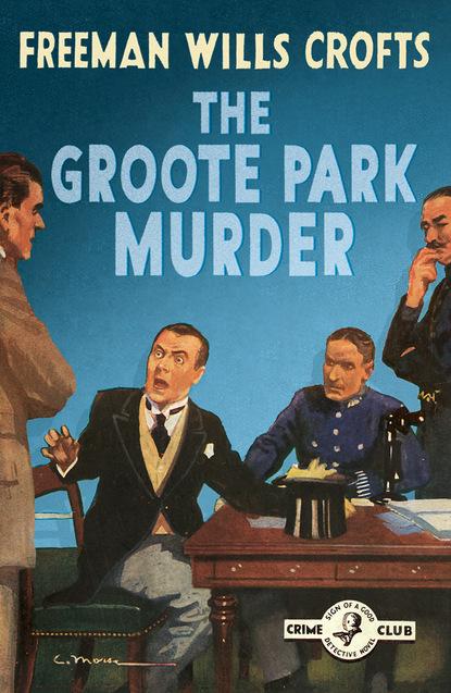 Фото - Freeman Wills Crofts The Groote Park Murder freeman crofts wills the groote park murder