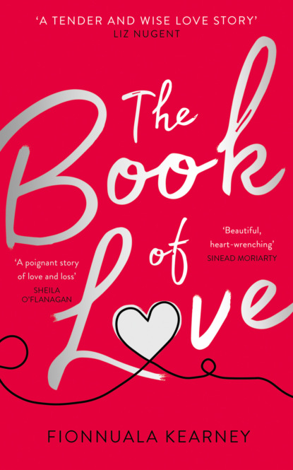 Фото - Fionnuala Kearney The Book of Love anstey harris truths and triumphs of grace atherton