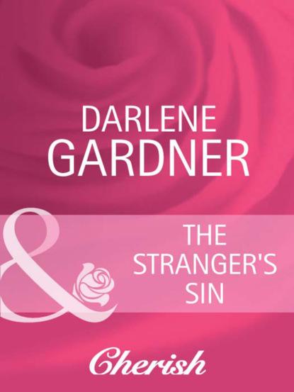 Фото - Darlene Gardner The Stranger's Sin darlene gardner the hero s sin