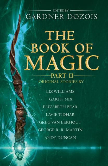 Фото - Группа авторов The Book of Magic: Part 2 megan lindholm wizard of the pigeons