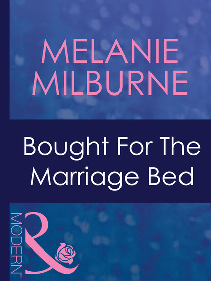 Фото - Melanie Milburne Bought For The Marriage Bed melanie milburne the marciano love child