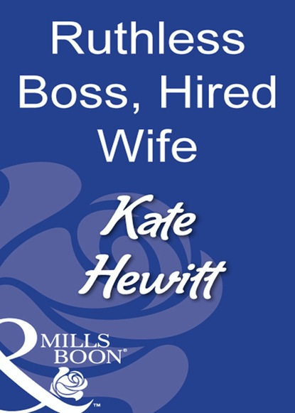 Ruthless Boss, Hired Wife