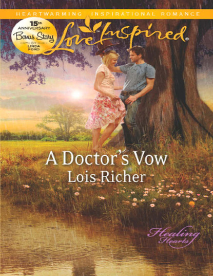 Lois Richer A Doctor's Vow linda gray the road to happiness is always under construction unabridged