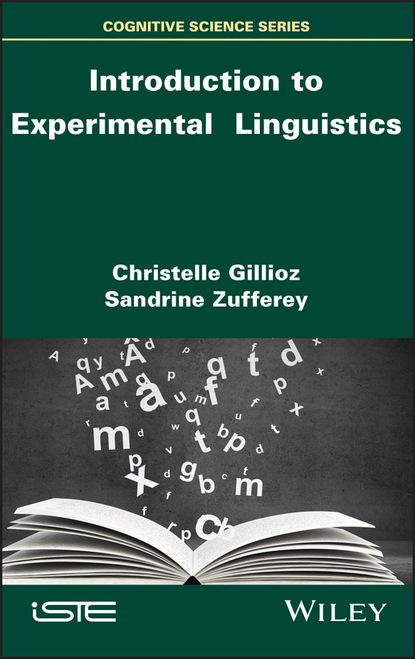 Фото - Sandrine Zufferey Introduction to Experimental Linguistics sandrine rogeon gustavo mazali kaspari jänku on kadunud