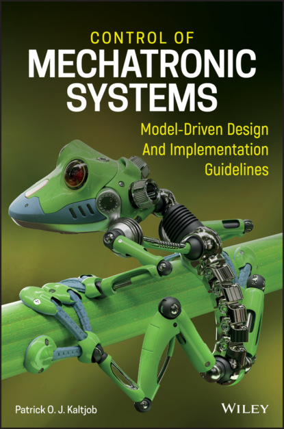 Patrick O. J. Kaltjob Control of Mechatronic Systems avigdor zonnenshain systems engineering in the fourth industrial revolution