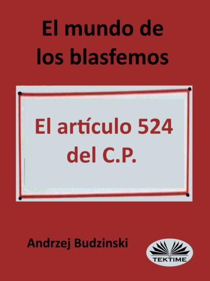 Andrzej Stanislaw Budzinski El Mundo De Los Blasfemos josiah osgood roma la creación del estado mundo