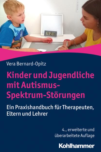 magdalena stemmer lück verstehen und behandeln von psychischen störungen Vera Bernard-Opitz Kinder und Jugendliche mit Autismus-Spektrum-Störungen