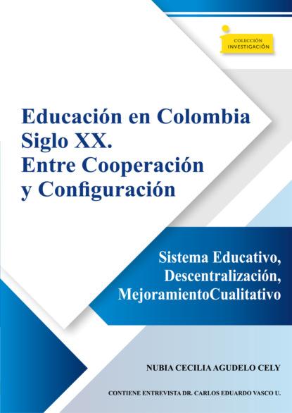 Фото - Nubia Cecilia Agudelo Cely Educación en Colombia siglo XX. Entre cooperación y configuración rosario olmedo jara actividades de educación en el tiempo libre infantil y juvenil sscb0209