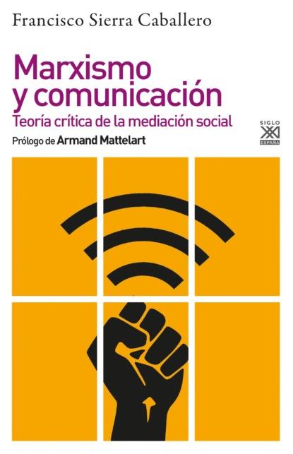 Francisco Sierra Caballero Marxismo y comunicación недорого