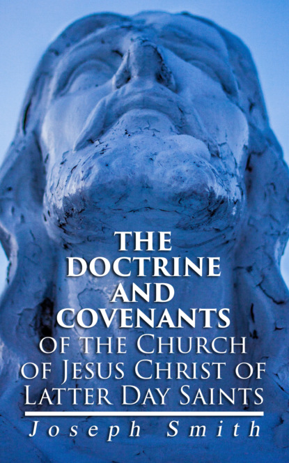 Фото - Joseph F. Smith The Doctrine and Covenants of the Church of Jesus Christ of Latter Day Saints julian of norwich revelations of divine love