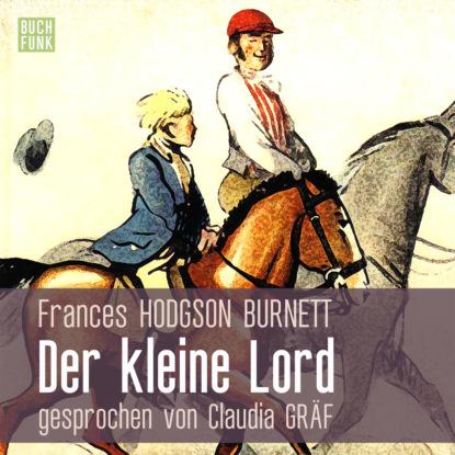 Frances Hodgson Burnett Der kleine Lord (Ungekürzt) недорого