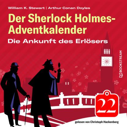 Sir Arthur Conan Doyle Die Ankunft des Erlösers - Der Sherlock Holmes-Adventkalender, Folge 22 (Ungekürzt) недорого