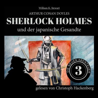 Фото - Sir Arthur Conan Doyle Sherlock Holmes und der japanische Gesandte - Die neuen Abenteuer, Folge 3 (Ungekürzt) sir arthur conan doyle sherlock holmes und der zorn zarathustras die neuen abenteuer folge 21 ungekürzt