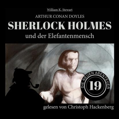Фото - Sir Arthur Conan Doyle Sherlock Holmes und der Elefantenmensch - Die neuen Abenteuer, Folge 19 (Ungekürzt) sir arthur conan doyle sherlock holmes und der zorn zarathustras die neuen abenteuer folge 21 ungekürzt