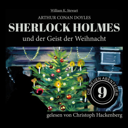 Фото - Sir Arthur Conan Doyle Sherlock Holmes und der Geist der Weihnacht - Die neuen Abenteuer, Folge 9 (Ungekürzt) sir arthur conan doyle sherlock holmes und der zorn zarathustras die neuen abenteuer folge 21 ungekürzt