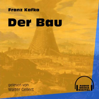 Фото - Franz Kafka Der Bau (Ungekürzt) franz kafka in der strafkolonie ungekürzt