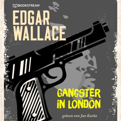 Edgar Wallace Gangster in London (Ungekürzt) недорого