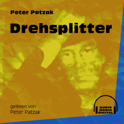 Фото - Peter Patzak Drehsplitter (Ungekürzt) peter patzak zwei flaschen ungekürzt